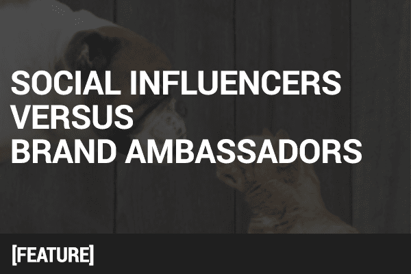 4 Key Differences Between Social Influencers vs. Brand Ambassadors