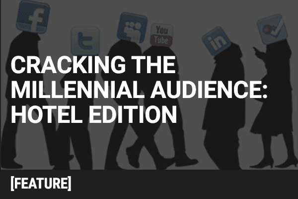 Ultimate Marketers Guide to Cracking the Millennial Audience: Hotel Edition