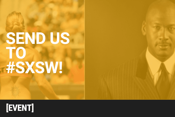 Send Us To #SXSW16!