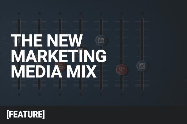 The New Marketing Media Mix