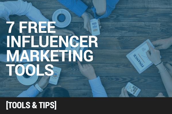 7 Free Influencer Marketing Tools