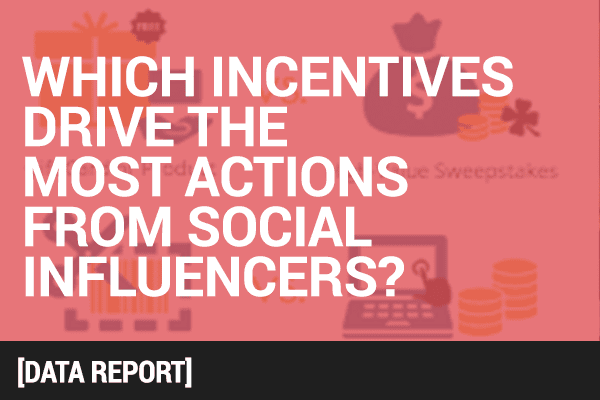 Which Incentives Drive the Most Action From Social Influencers?