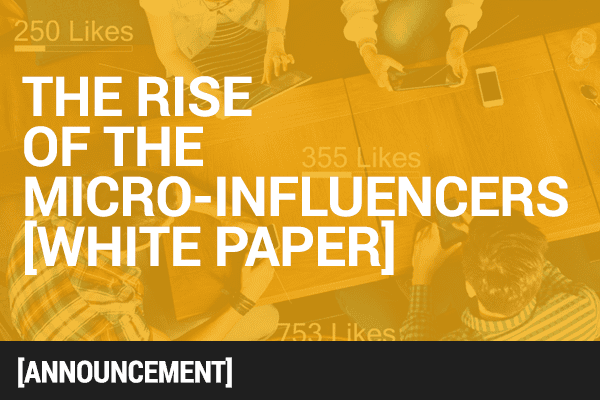 The Rise of the Micro-Influencers [White Paper]