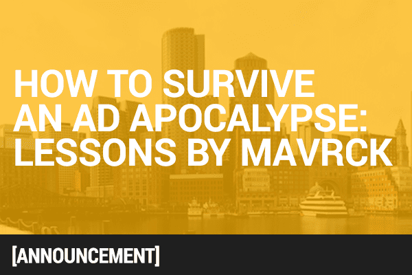 "NewCo 2016: Mavrck presents ""How to Survive an Ad Apocalypse"""