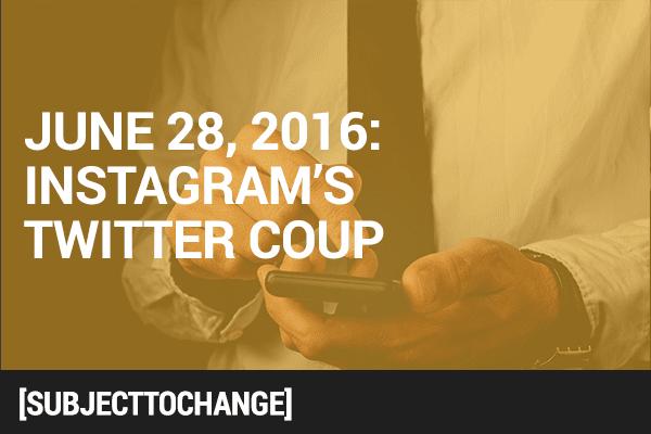#SubjectToChange: Insta's Twitter Coup