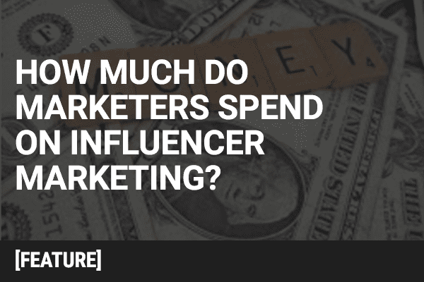 How Much Marketers Spend on Influencer Marketing