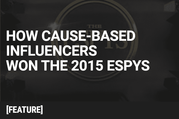 How Cause-Based Influencers Won the 2015 ESPYs