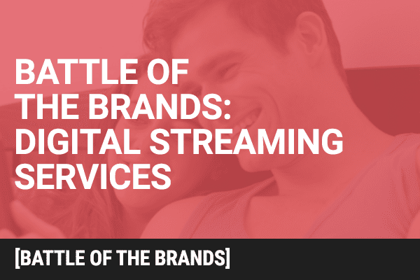 Battle of the Brands: Video-Streaming Services