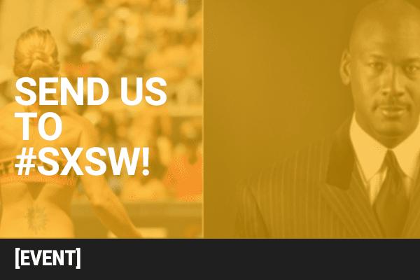Send Us To #SXSW16!