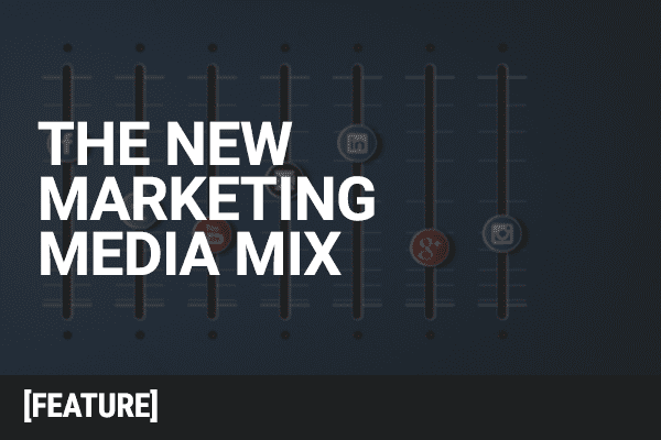 The New Marketing Media Mix