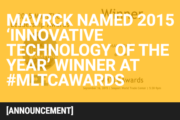 Mavrck Named 2015 'Innovative Technology of the Year – Sales & Marketing' Winner at 18th Annual #MTLCAwards