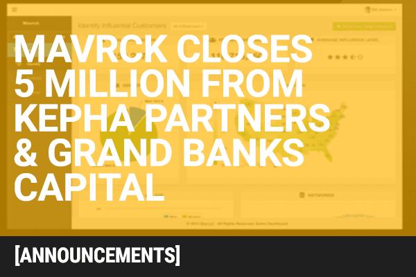 Mavrck Closes $5 Million from Kepha Partners and GrandBanks Capital