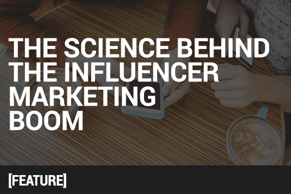 6 Reasons for the Explosion of Influencer Marketing