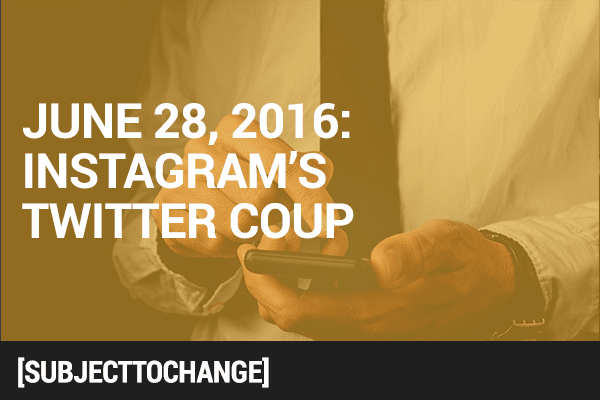 #SubjectToChange: Insta's Twitter Coup